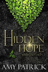 Hidden Hope, Book 3 of the Hidden Saga Kindle Edition