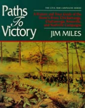Paths to Victory: A History and Tour Guide of the Stones River, Chickamauga, Chattanooga, Knoxville, and Nashville Campaigns (The Civil Ear Campaigns Series)