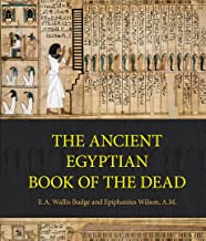 Ancient Egyptian Book of the Dead:Prayers, Incantations, and Other Texts from the Book of the Dead (English Edition)