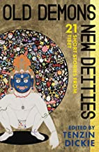 Old Demons, New Deities: Twenty-One Short Stories from Tibet