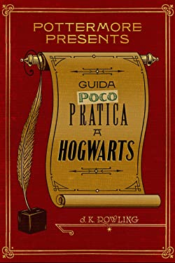 Guida (poco) pratica a Hogwarts (Pottermore Presents Vol. 3) (Italian Edition)
