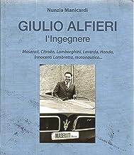 GIULIO ALFIERI L'INGEGNERE di Maserati, Citroën, Lamborghini, Laverda, Honda, Innocenti Lambretta, motonautica... (Italian...
