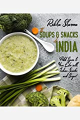 The Soups and Snacks of India: Add Spice to Your Life with Indian Snacks and Soups! (Indian Cookbook) Kindle Edition
