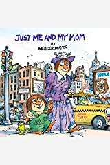 Just Me and My Mom (Little Critter) (Look-Look) Paperback