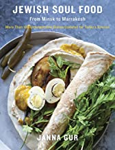 Jewish Soul Food: From Minsk to Marrakesh, More Than 100 Unforgettable Dishes Updated for Today's Kitchen
