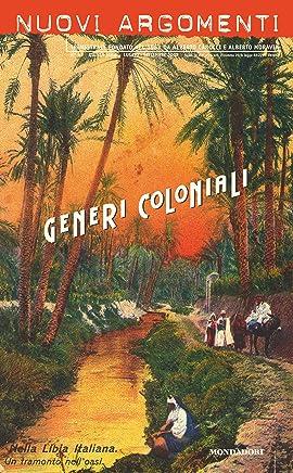 Nuovi Argomenti (43): GENERI COLONIALI
