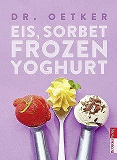 Eis, Sorbet, Frozen Yoghurt (German Edition)