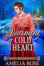 Warming a Cold Heart: Historical Western Bride Romance (Bear Creek Brides Book 8)