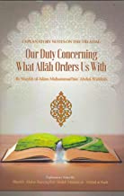 Explanatory Notes On The Treatise: Our Duty Concerning What Allah Orders Us With
