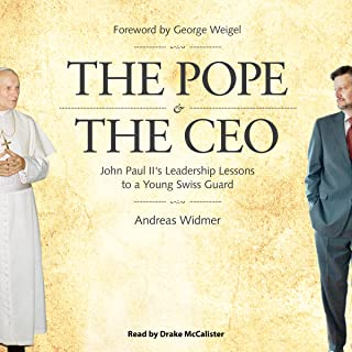 The Pope & The CEO: John Paul II's Leadership Lessons to a Young Swiss Guard
