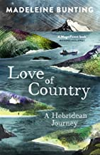 Love of Country: A Hebridean Journey [Paperback] Madeleine Bunting (author)