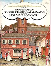 Benjamin Franklin Poor Richard's Almanacks for the Years 1733-1758 Illustrated by Norman Rockwell