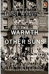 The Warmth of Other Suns: The Epic Story of America's Great Migration Kindle Edition