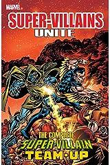 Super Villains Unite: The Complete Super-Villain Team-Up (Super-Villain Team-Up (1975-1980)) Kindle Edition