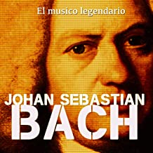 Johann Sebastian Bach [Spanish Edition]: El músico legendario [The Legendary Musician]
