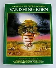 The Plight of the Tropical Rainforest: Vanishing Eden