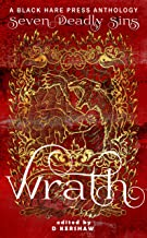 Wrath: Manifested in the individual who spurns love and opts instead for fury (Seven Deadly Sins Book 7)