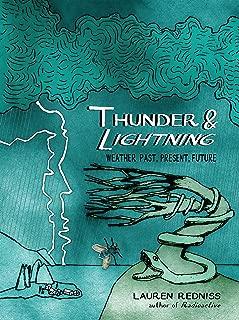 Thunder & Lightning: Weather Past, Present, Future