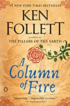 A Column of Fire: A Novel (Kingsbridge Book 3)