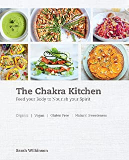 The Chakra Kitchen: Feed Your Body to Nourish Your Spirit