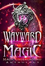 Wayward Magic (Magic Underground Anthologies Book 2) (English Edition)