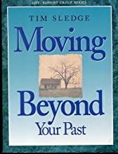 Moving beyond your past (Life Support Group Series)