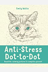 Anti-Stress Dot-to-Dot: Beautiful, Calming Pictures to Complete Yourself Paperback