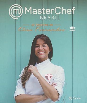 MasterChef Brasil - Receitas de Elisa Fernandes