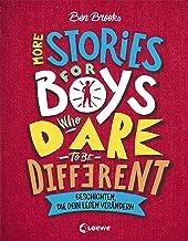 More Stories for Boys Who Dare to be Different - Geschichten, die dein Leben verändern: Sachbuch über beeindruckende Persö...