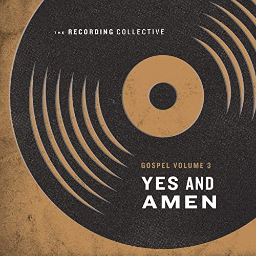The Recording Collective - Gospel Vol. 3 Yes and Amen 2019