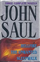 John Saul A Collection of Three Complete Novels : Hellfire, The Unwanted and Sleepwalk