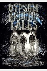 Gypsum Ground Tales Kindle Edition