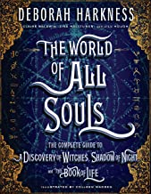 The World of All Souls: The Complete Guide to A Discovery of Witches, Shadow of Night, and The Book of Life (All Souls Trilogy) (English Edition)