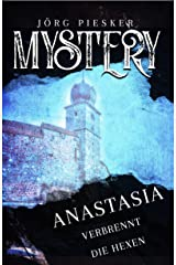 Anastasia: Verbrennt die Hexen (Jörg Piesker - MYSTERY 1) Kindle Ausgabe