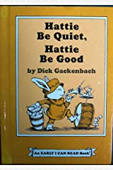 Hattie Be Quiet Hattie Be Good (An Early I Can Read Book) Library Binding