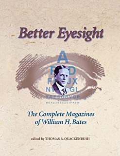 Better Eyesight: The Complete Magazines of William H. Bates