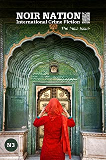 Noir Nation: International Crime Fiction No. 3: The India Issue