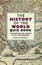 The History of the World Quiz Book: 1,000 Questions and Answers to Test Your Knowledge (English Edition)