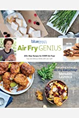 Air Fry Genius: 100+ New Recipes for EVERY Air Fryer (The Blue Jean Chef) Kindle Edition
