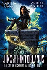 Jinx in the Hinterlands (Academy of Necessary Magic Book 6) Kindle Edition
