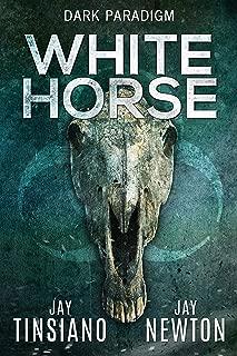 White Horse (A Dark Paradigm Conspiracy Thriller Book 1)