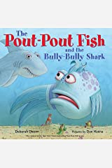 The Pout-Pout Fish and the Bully-Bully Shark (A Pout-Pout Fish Adventure) Kindle Edition