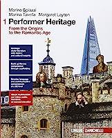 Performer heritage. Per le Scuole superiori. Con e-book. Con espansione online. From the origins to the romantic age...