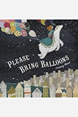 Please Bring Balloons Kindle Edition