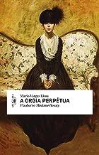 A orgia perpétua: Flaubert e Madame Bovary