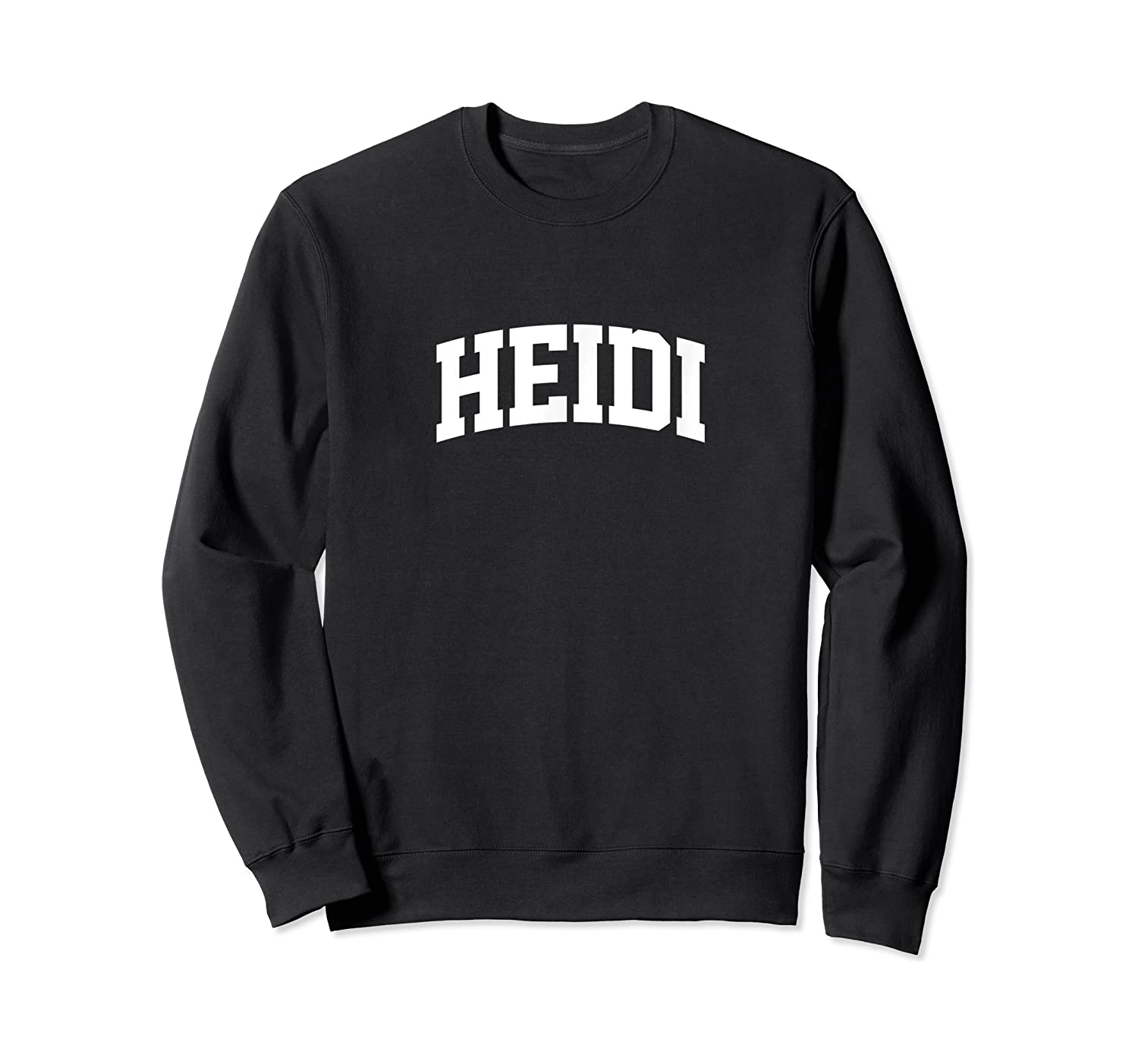 Heidi Name Last Family First College Arch T-shirt Crewneck Sweater