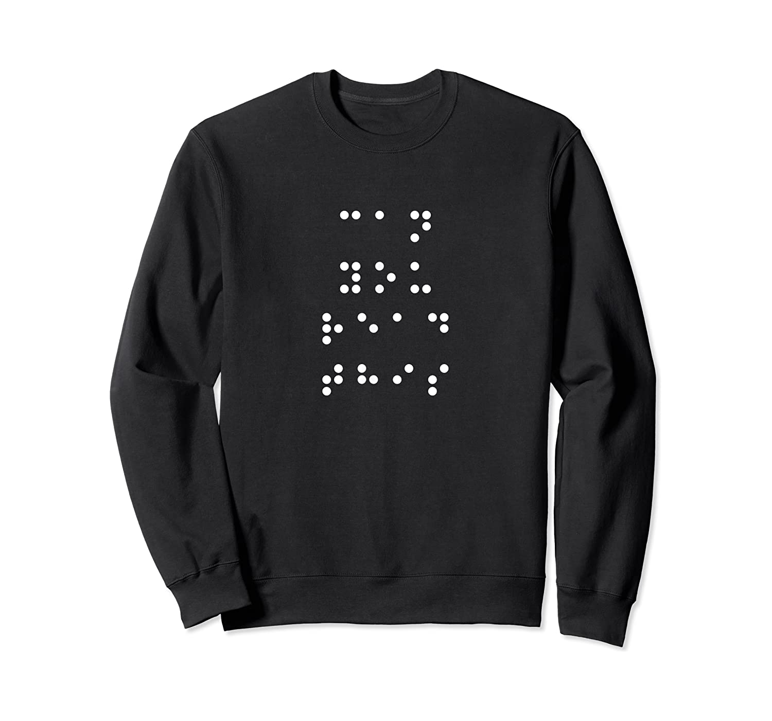 Can You Read This Braille Blind Read Write Tea Shirt Crewneck Sweater