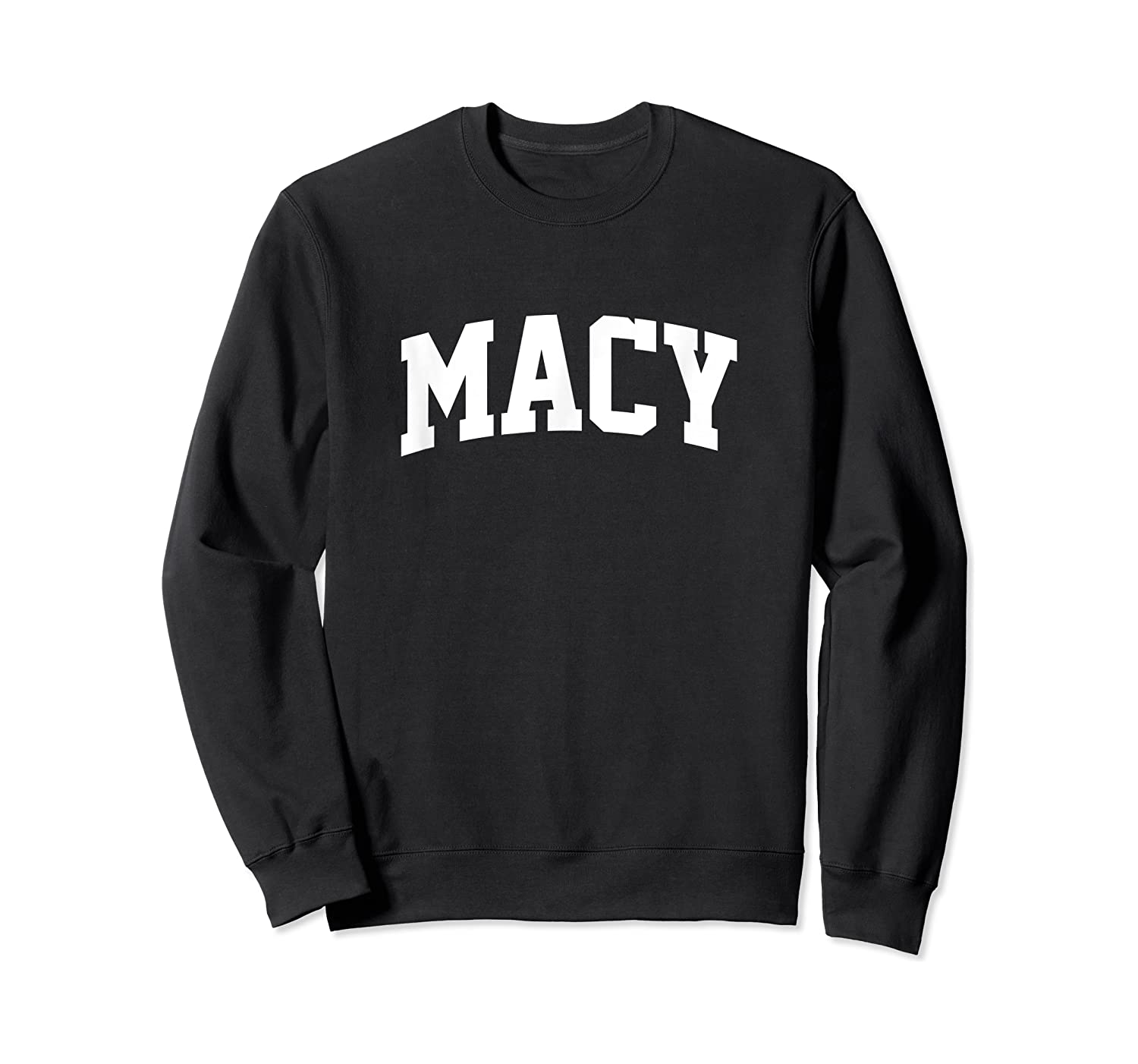 Macy Name Last Family First College Arch Shirts Crewneck Sweater