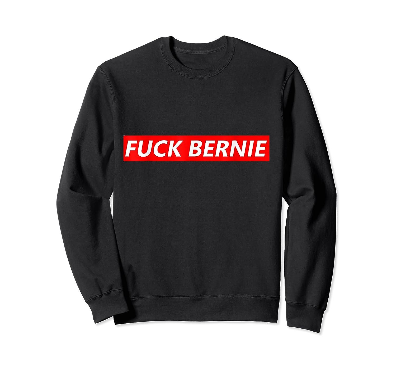 Anti Fuck Bernie Sanders Pro Trump Beto 2020 Kamala Election T-shirt Crewneck Sweater