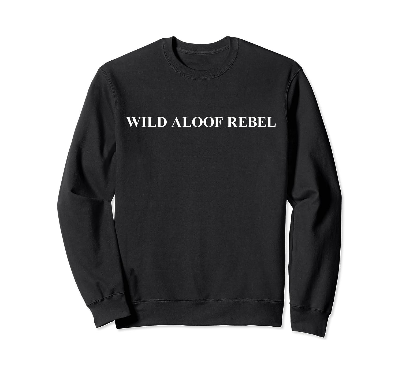 Wild Aloof Rebel Sweatshirt / White Font: Clothing